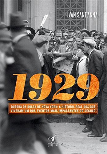 1929: Quebra da bolsa de Nova York: a história real dos que viveram um dos eventos mais impactantes do século