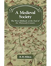 A Medieval Society: The West Midlands at the End of the Thirteenth Century (Past and Present Publications)