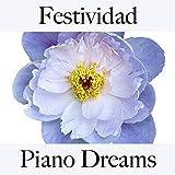 Festividad: Piano Dreams - Los Mejores Sonidos Para Celebrar