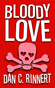 Bloody Love by [Dan C. Rinnert]