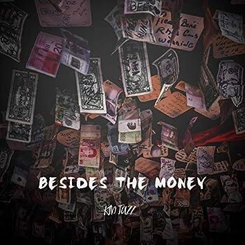 Besides The Money