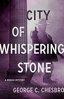 City of Whispering Stone (The Mongo Mysteries Book 2) by [George C. Chesbro]