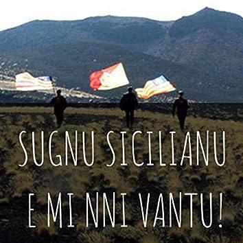 Sugnu Sicilianu E Mi Nni Vantu