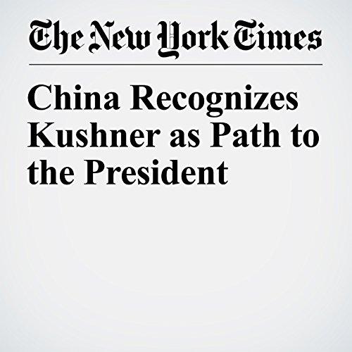 China Recognizes Kushner as Path to the President copertina