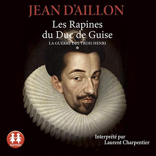 Couverture de Les rapines du Duc de Guise