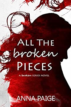 All the Broken Pieces by [Anna Paige]