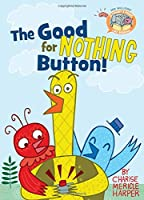 The Good for Nothing Button! (Elephant & Piggie Like Reading!, 3)