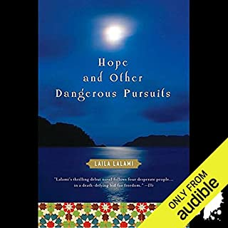 Hope and Other Dangerous Pursuits                    By:                                                                                                                                 Laila Lalami                               Narrated by:                                                                                                                                 Lameece Issaq                      Length: 3 hrs and 49 mins     30 ratings     Overall 4.0