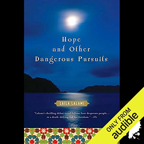 Hope and Other Dangerous Pursuits                    By:                                                                                                                                 Laila Lalami                               Narrated by:                                                                                                                                 Lameece Issaq                      Length: 3 hrs and 49 mins     31 ratings     Overall 4.1