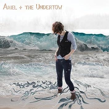 Ariel + the Undertow