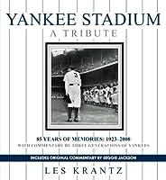 Yankee Stadium a Tribute: 85 Years of Memories: 1923-2008