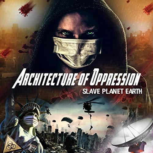 Architecture of Oppression: Slave Planet Earth cover art