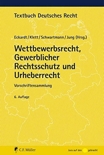 Wettbewerbsrecht, Gewerblicher Rechtsschutz und Urheberrecht: Vorschriftensammlung (Textbuch Deutsches Recht)