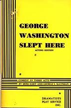 George Washington Slept Here Acting Edition (George Washinton Slept Here, Comedy In Three Acts)