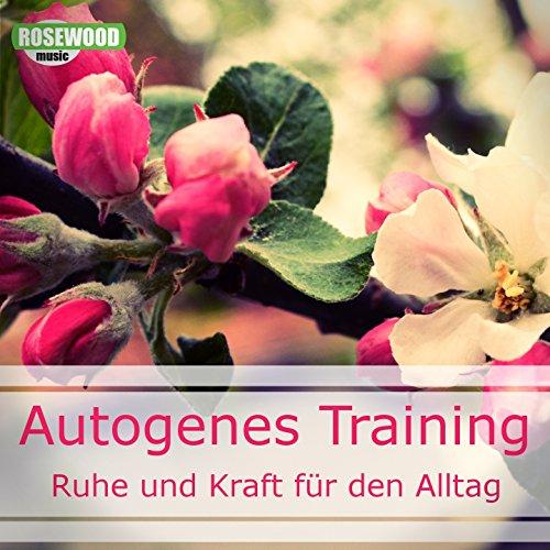 Autogenes Training (Ruhe und Kraft für den Alltag)