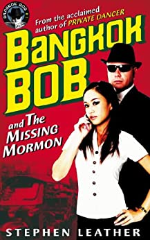 Bangkok Bob and The Missing Mormon by [Stephen Leather]