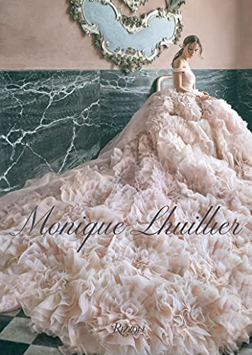 Image of Monique Lhuillier: Dreaming of Fashion and Glamour