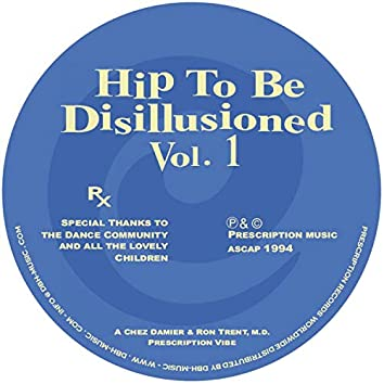 Hip To Be Disillusioned Vol. 1