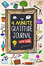 The 4 Minute Gratitude Journal for Kids: 90 Days Daily Gratitude Writing, Children Happiness Notebook