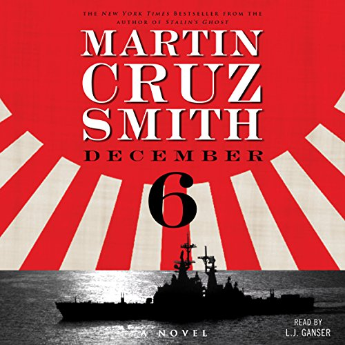 December 6     A Novel              By:                                                                                                                                 Martin Cruz Smith                               Narrated by:                                                                                                                                 L. J. Ganser                      Length: 12 hrs and 25 mins     43 ratings     Overall 4.4