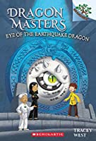 Dragon Masters #13: Eye of the Earthquake Dragon (A Branches Book)