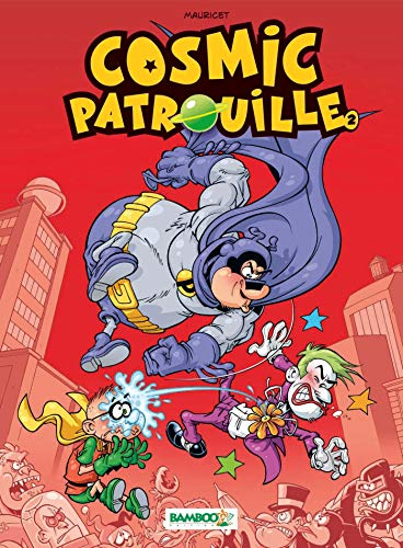 Cosmic patrouille - tome 2