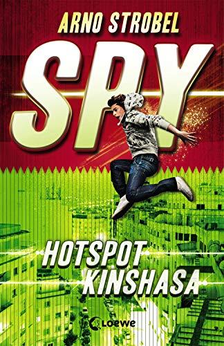 SPY - Hotspot Kinshasa: Agenten-Buch für Jungen und Mädchen ab 12 Jahre