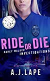 Ride or Die: A Crime Fiction Thriller (Darcy Walker Investigations Book 1)