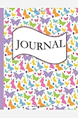 Journal: Inspirational Journal/Notebook Diary: Colorful Butterfly cover with 100+ Pages of Lined paper for Writing and Creating: For Women and Teens to create a Positive Focus on Life. Paperback