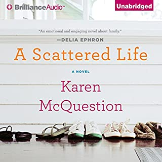 A Scattered Life                   By:                                                                                                                                 Karen McQuestion                               Narrated by:                                                                                                                                 Teri Clark Linden                      Length: 7 hrs and 37 mins     100 ratings     Overall 3.8