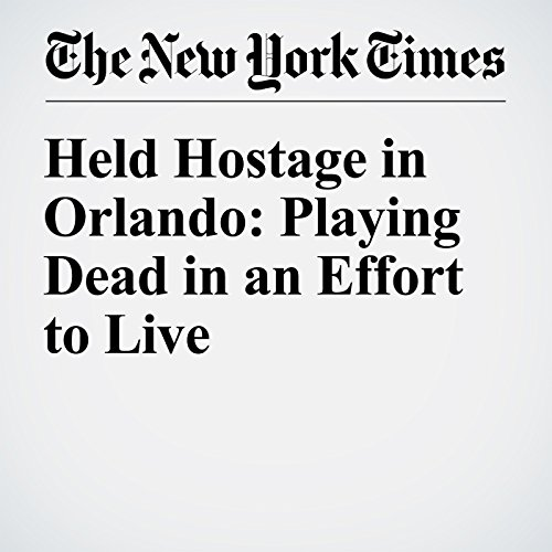 Held Hostage in Orlando: Playing Dead in an Effort to Live cover art