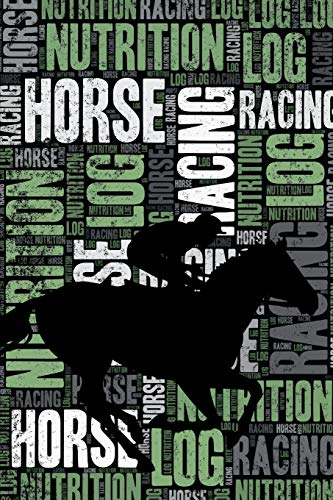 Horse Racing Nutrition Log and Diary: Horse Racing Nutrition and Diet Training Log and Journal for Jockey and Trainer - Horse Racing Notebook Tracker