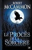 Le Chant de l'oiseau de nuit, tome 1 - Le Procès de la sorcière