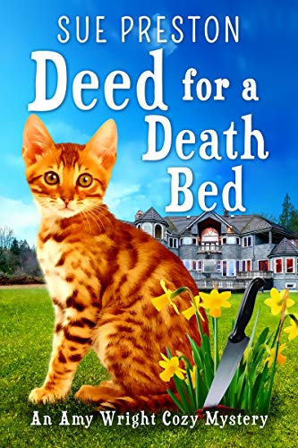 Deed for a Deathbed: An Amy Wright Cozy Mystery, Book 1) by [Sue Preston]