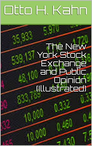 The New York  Stock Exchange and Public Opinion (Illustrated)  (English Edition)