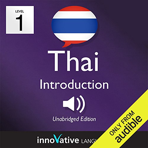 Learn Thai with Innovative Language's Proven Language System - Level 1: Introduction to Thai     Introduction Thai #2              By:                                                                                                                                 Innovative Language Learning                               Narrated by:                                                                                                                                 ThaiPod101.com                      Length: 20 mins     12 ratings     Overall 2.9
