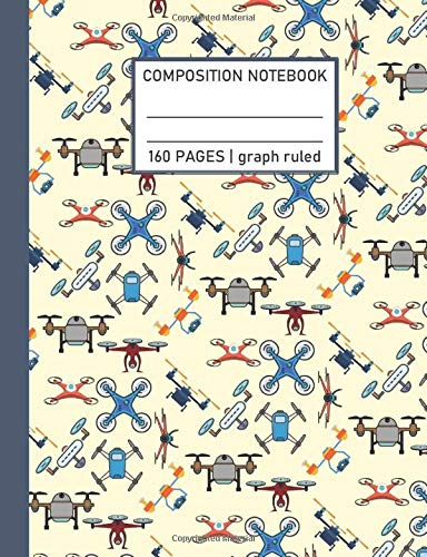 """Composition Notebook 160 Pages Graph Ruled: Aviation themed with drone design (7.44\"""" x 9.69\"""")"""
