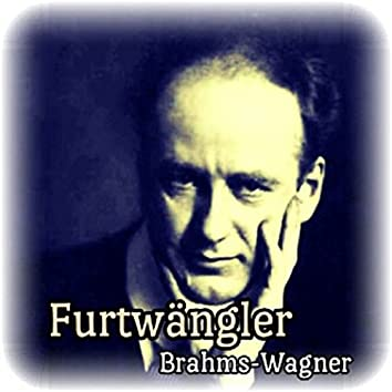 Furtwängler, Brahms-Wagner