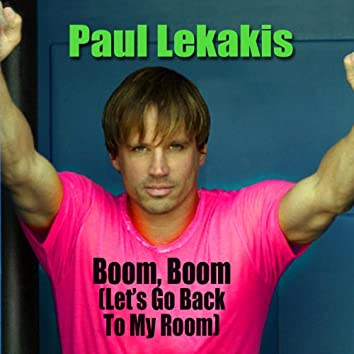 Boom, Boom (Let's Go Back To My Room) (Re-Recorded / Remastered Version)