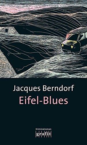 Eifel-Blues: Der 1. Siggi-Baumeister-Krimi (Grafitäter und Grafitote)