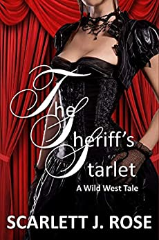 The Sheriff's Starlet by [Scarlett J Rose]