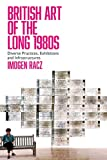 British Art of the Long 1980s: Diverse Practices, Exhibitions and Infrastructures (English Edition)
