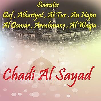 Sourates Qaf , Athariyat , At Tur , An Najm , Al Qamar , Arrahmane , Al Waqia (Quran)