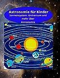 Astronomie für Kinder: Sonnensystem -Universum und mehr über Astronomie