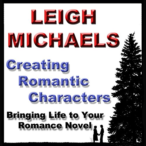 Creating Romantic Characters audiobook cover art
