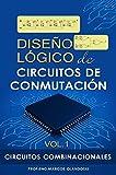 Diseño Lógico de Circuitos de Conmutación-Circuitos Combinacionales: Circuitos Combinacionales