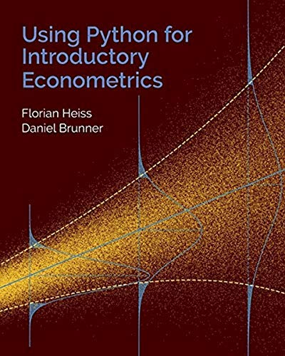Compare Textbook Prices for Using Python for Introductory Econometrics  ISBN 9798648436763 by Heiss, Florian,Brunner, Daniel