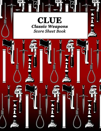Clue Classic Weapons Score Sheet Book: Red, Blank score sheet paperback that can be used with the game of Clue