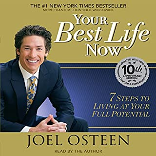 Your Best Life Now     7 Steps to Living at Your Full Potential              By:                                                                                                                                 Joel Osteen                               Narrated by:                                                                                                                                 Joel Osteen                      Length: 6 hrs and 3 mins     1,031 ratings     Overall 4.4