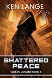 Shattered Peace: Nine Realms Saga (Vigiles Urbani Chronicles)